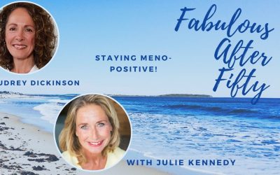 """Fabulous After Fifty! Episode 7 – Audrey Dickinson – Stay 'Meno""""- positive!"""