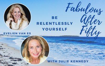 Fabulous After Fifty! Episode 4 – Evelien van Es – Be relentlessly yourself
