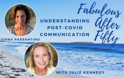 FABULOUS AFTER FIFTY! EPISODE 5 – FIONA PASSANTINO – Understanding Post Covid Communication
