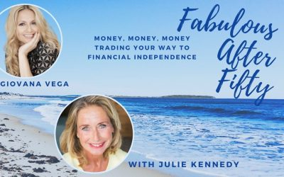 Fabulous After Fifty! Episode 9 – Giovana Vega –Money, money, money: trade your way to financial independence!