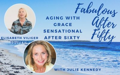 FABULOUS AFTER FIFTY! EPISODE 8 – ELISABETH VILLIGER TOUFEXIS – AGING WITH GRACE- SENSATIONAL AFTER 60
