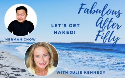 FABULOUS AFTER FIFTY! EPISODE 11 – HERMAN CHOW- LET'S GET NAKED!