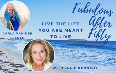 FABULOUS AFTER FIFTY! EPISODE 14 – CARLA VAN DER LEEDEN- LIVE THE LIFE YOU ARE MEANT TO LIVE