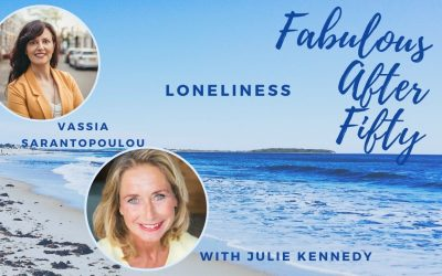 FABULOUS AFTER FIFTY! EPISODE 18 – VASSIA SARANTOPOULOU- LONELINESS