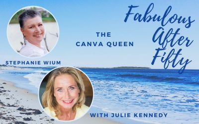FABULOUS AFTER FIFTY! EPISODE 19 – STEPHANIE WIUM- THE  CANVA QUEEN