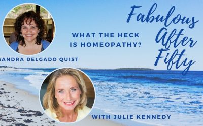FABULOUS AFTER FIFTY! EPISODE 20 – SANDRA DELGADO QUIST- WHAT THE HECK IS HOMEOPATHY?
