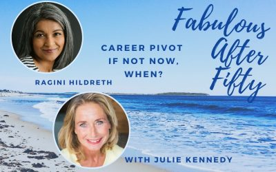 FABULOUS AFTER FIFTY! EPISODE 22 – RAGINI HILDRETH- Pivot – From education to running a business